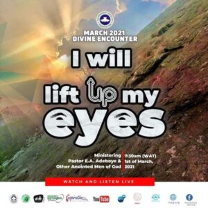 RCCG MARCH 2021 DIVINE ENCOUNTER THEME: GOD BLESS YOU - PART 3 (I WILL LIFT UP MY EYES UNTO THE HILLS).